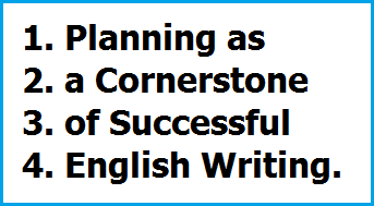 Planning as a Cornerstone of Successful English Writing